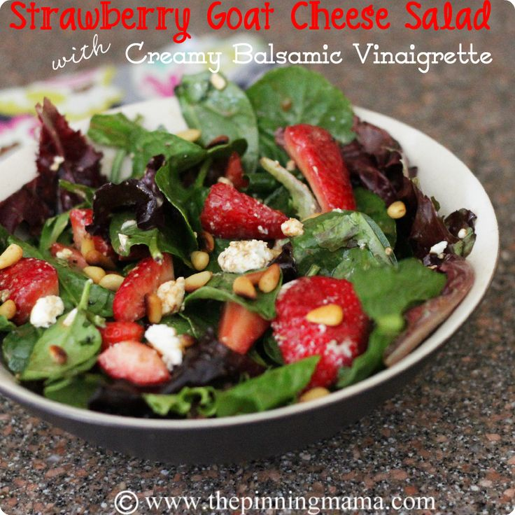 Salads} Strawberry Goat Cheese Salad with Creamy Balsamic Vinaigrette ...
