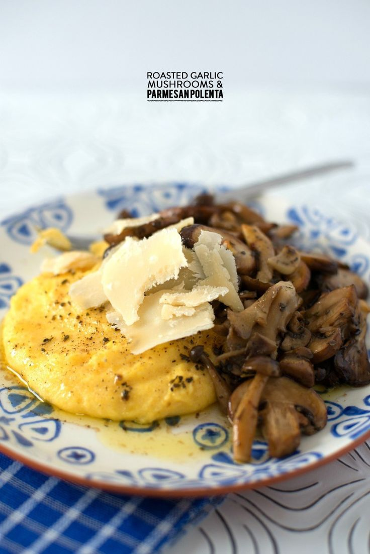 Roasted Garlic Mushrooms with Parmesan Polenta