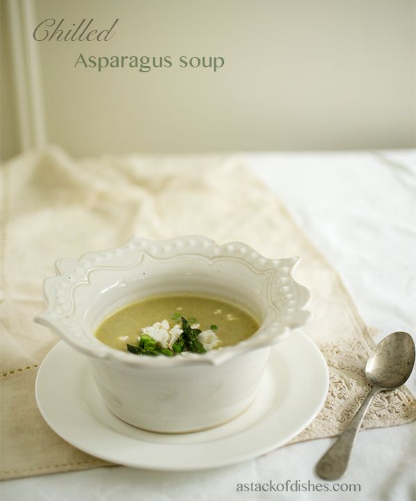 Chilled Asparagus Soup ~ A stack of dishes.com