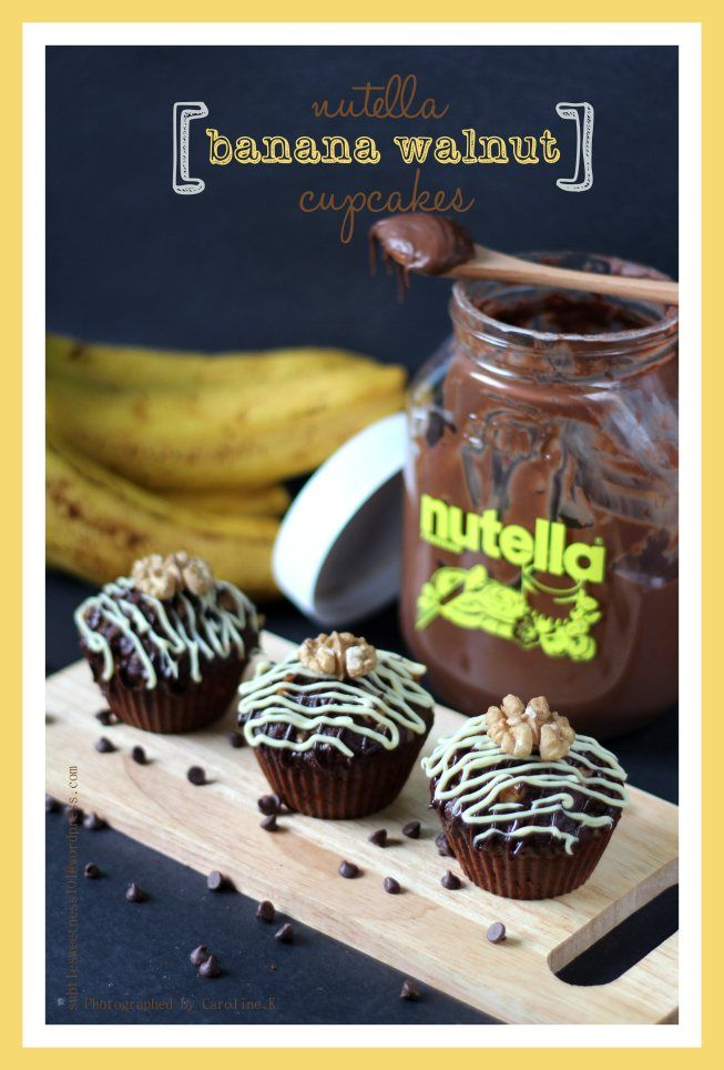 Nutella Banana Walnut cupcake | Nutella Recipes | Pinterest