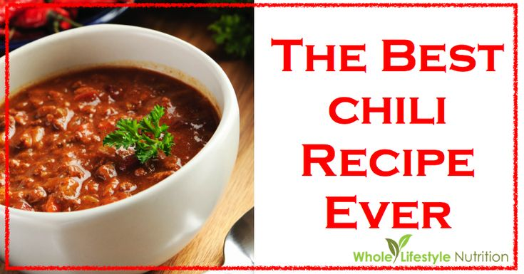 The Best Chili Recipe Ever | WholeLifestyleNutrition.com