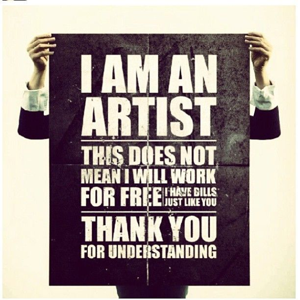 Totally agree Artist doesnt work for free