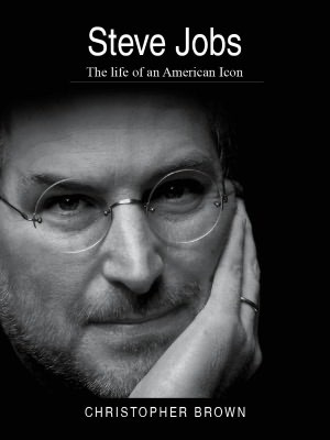 Steve Jobs Biography: Profile Of An American Icon (NOOK Book)