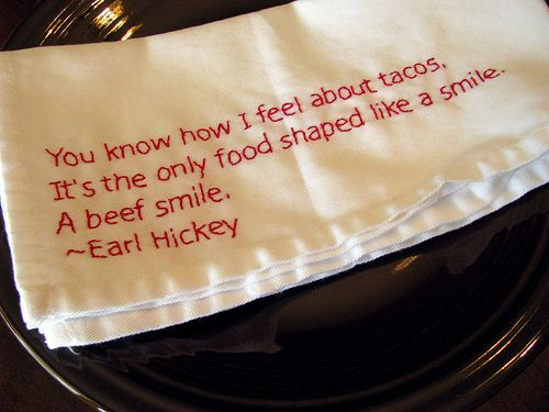 embroidered food quote napkins -- for an extra kick try Ortega seasoning mixes - ortega.com #tacos #smile #mexover