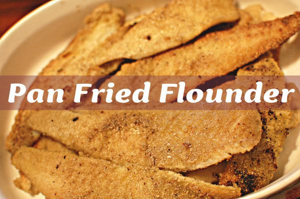 Pan Fried Flounder: In Which She Finally Learns the Secret of Cooking ...