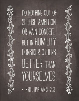 3. Your humility! This is most definitely one of your gifts that I so admire. You seem to effortlessly be able to put others before yourself, consider them better than yourself, and see the best in others no matter what(:
