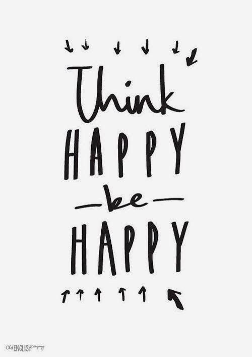 think happy be happy  Carteles - Inspiration & Signs  Pinterest