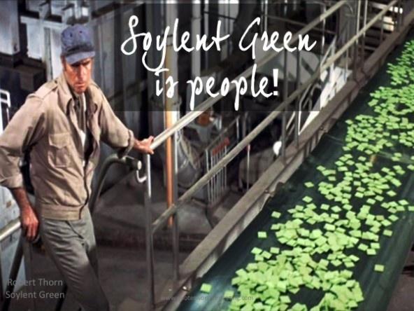 Soylent green best movie quotes pinterest for Soylent green
