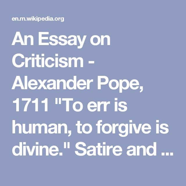 pope an essay in criticism An essay on criticism alexander pope an essay on criticism (excerpt ll 362-73) epigram engraved on the collar of a dog which i gave to his royal highness.