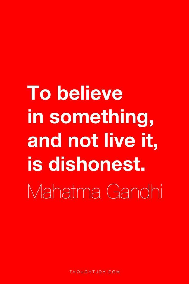 Mahatma Gandhi to Believe in Something Quote