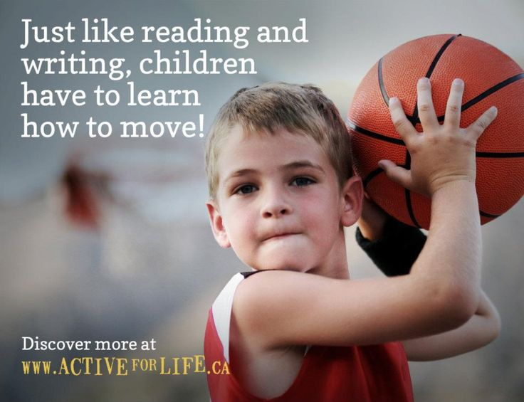 Just like reading and writing children have to learn how to move