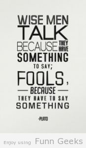 Wise man talk #quote #text   quotes to live by   Pinterest