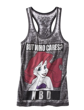 If I could find out where I can buy this shirt, that'd be fantastic! Ariel The Little Mermaid Disney Tank Top Shirt But Who Cares No Big Deal NBD funny cute