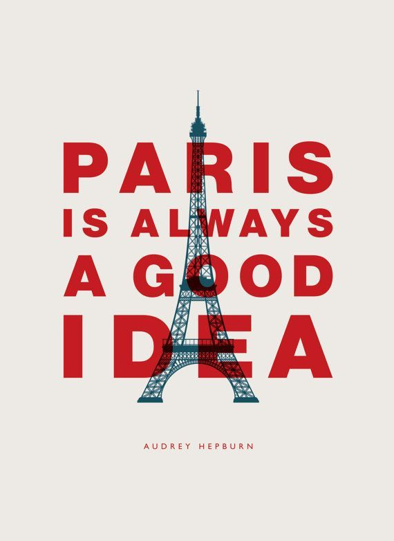 Audrey Hepburn Quote Paris Is Always a Good Idea