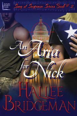 An Aria for Nick: Part 2 of the Song of Suspense Series Hallee Bridgeman's best novel yet.