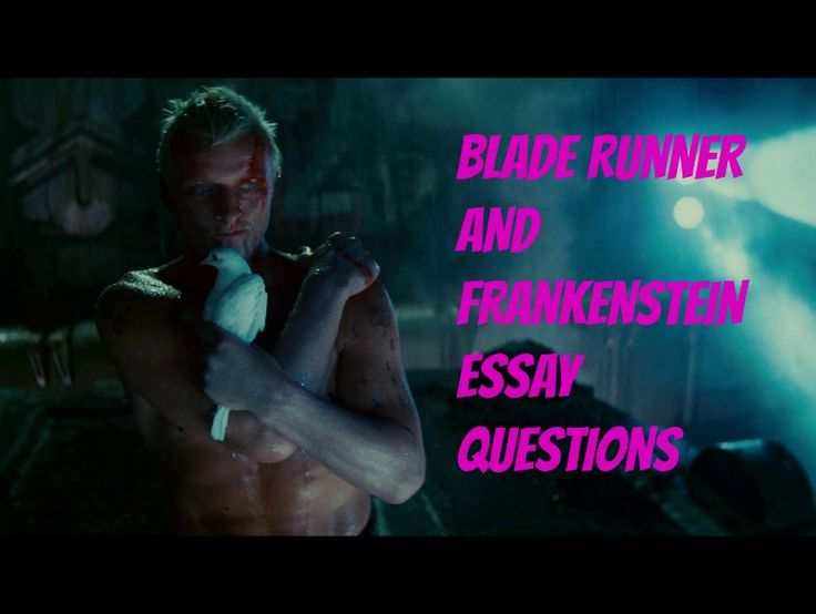 essays frankenstein and blade runner