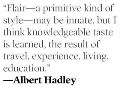 A dissection of good taste by the extraordinary Albert Hadley.