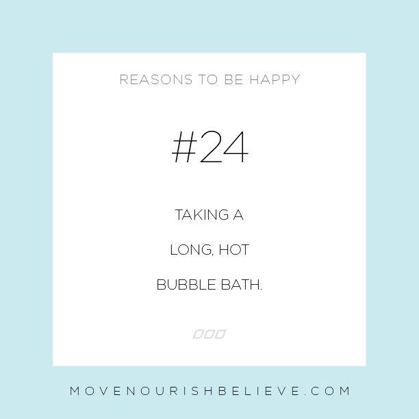 #24 Reason to be Happy, Taking a long, hot bubble bath.