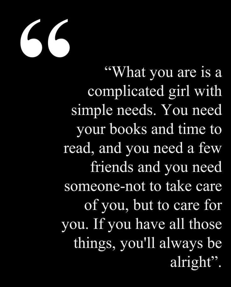 A complicated girl with simple needs. by Brian Morton. me time quotes, need quotes, simple things quotes, care for you, ...