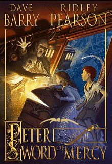 Peter and the Sword of Mercy by Dave Barry and Ridley Pearson