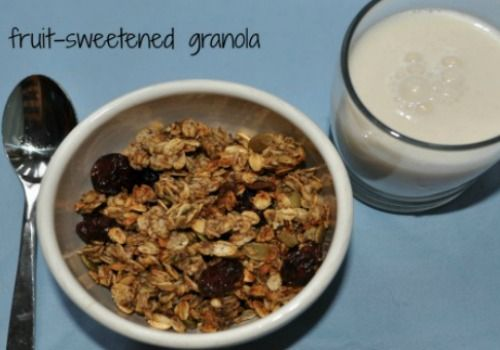 FRUIT SWEETENED GRANOLA | BREAKFASTS | Pinterest