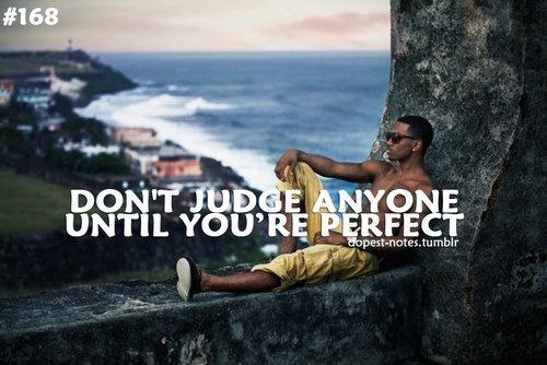 Never judge!