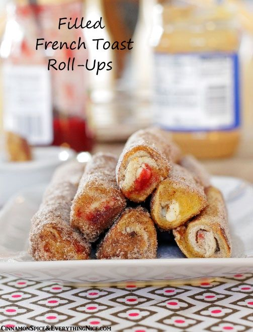 French Toast Roll-Ups. | Yummy Yums | Pinterest