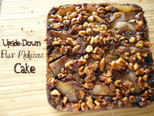 Upside-Down Pear Molasses Cake // Budget Girl --- This is a rich and ...