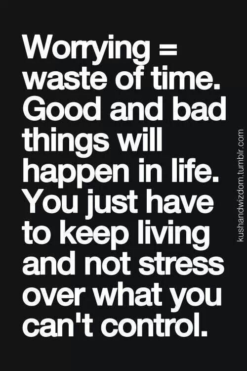 Dont stress Remember This, Wasting Of Time Quotes, Wasting Time Quotes, Life Happen Quotes, Things, Living, Worry, Inspi...