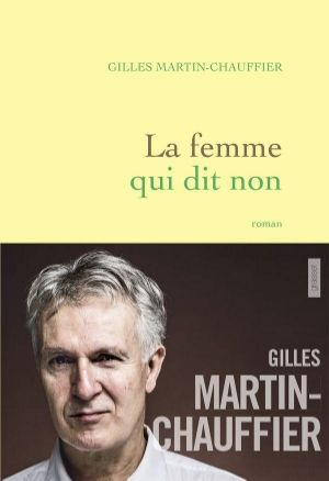 La femme qui dit non - Gilles Martin-Chauffier