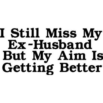 love quotes for husband funny quotes about your ex husband