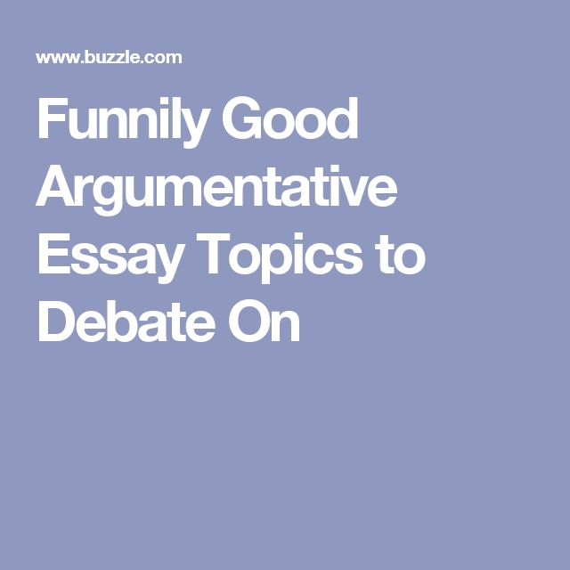 Write my debate topics for college essays