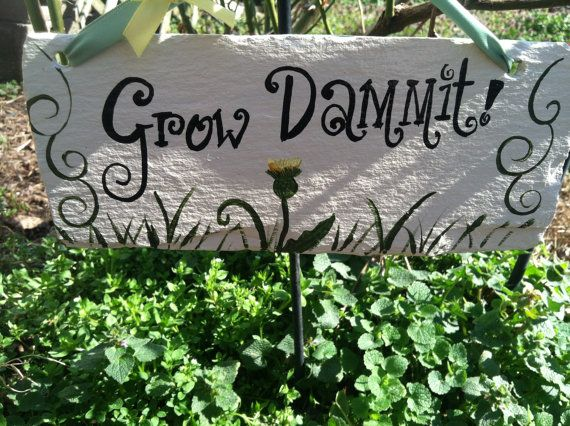 Funny Backyard Signs : Funny Garden Signs, Garden Decor, Yard Signs, Grow Dammit Sign