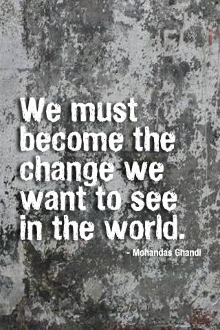 Become change essay in must see want we we world