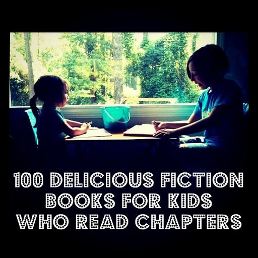100 delicious fiction books for kids who read chapters.