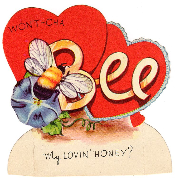 "Vintage Valentines -""Won't-cha BEE my lovin' honey?"""
