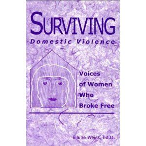 Surviving Domestic Violence: Voices of Women Who Broke Free