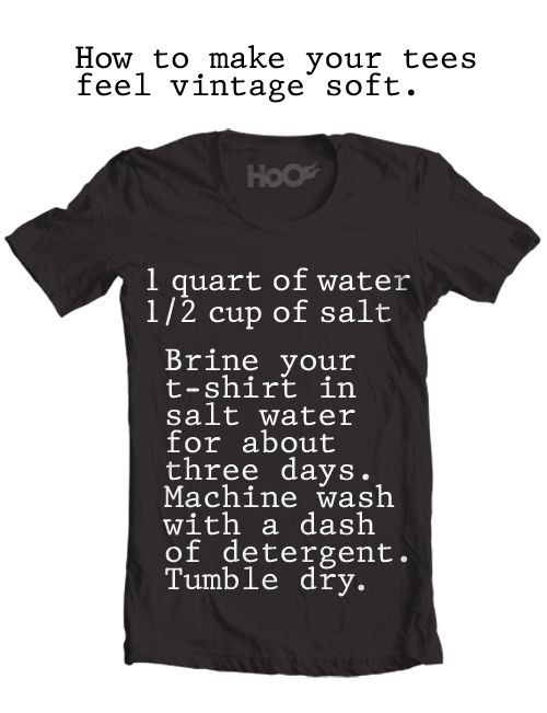 How to make your tees feel vintage soft: brine 'em.