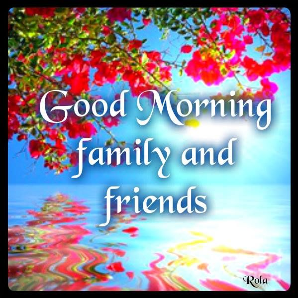 Good Morning Family And Friends Quotes : Good morning family and friends greetings pinterest