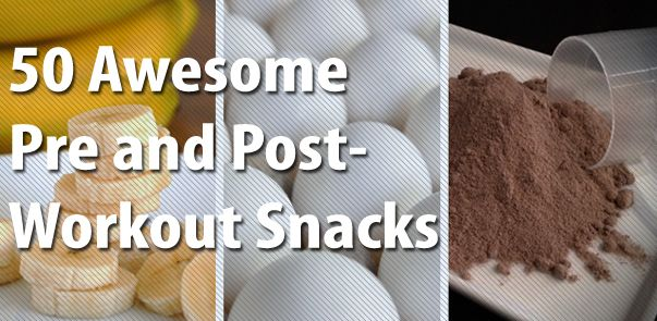 50 Pre and Post Workout Snacks