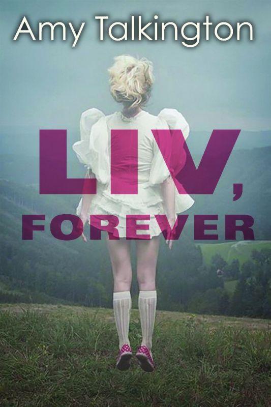 Liv, Forever – Amy Talkington
