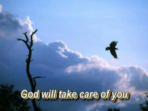 God Will Take Care Of You Music Videos Pinterest
