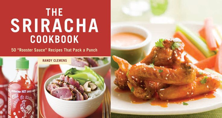 Sriracha Cookbook complete with Honey-Sriracha Glazed Buffalo Wings!