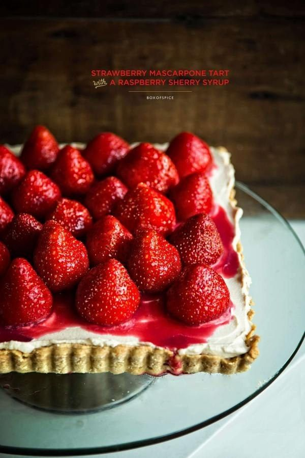 Strawberry Mascarpone Tart with Raspberry Sherry Syrup | 31 Delicious ...