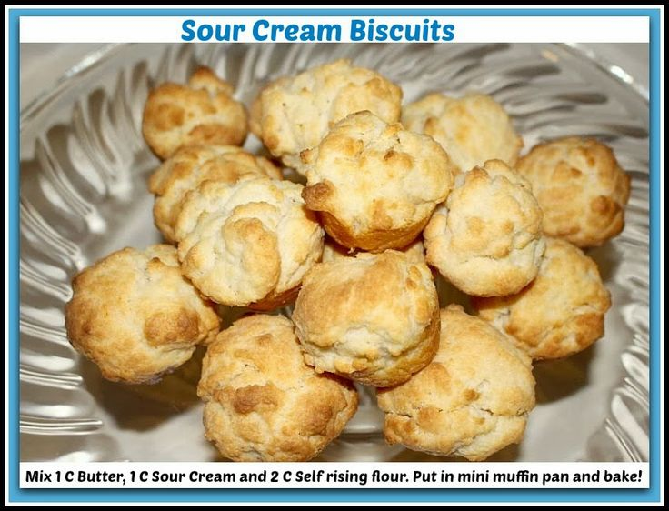 Sour Cream Biscuits- YUM!