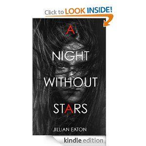 Amazon.com: A Night Without Stars eBook: Jillian Eaton: Kindle Store
