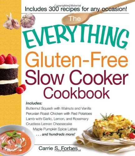 Everything Gluten-Free Slow Cooker Cookbook: Includes Butternut Squash ...