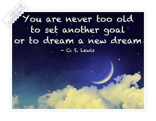 youre never too old quotes quotesgram