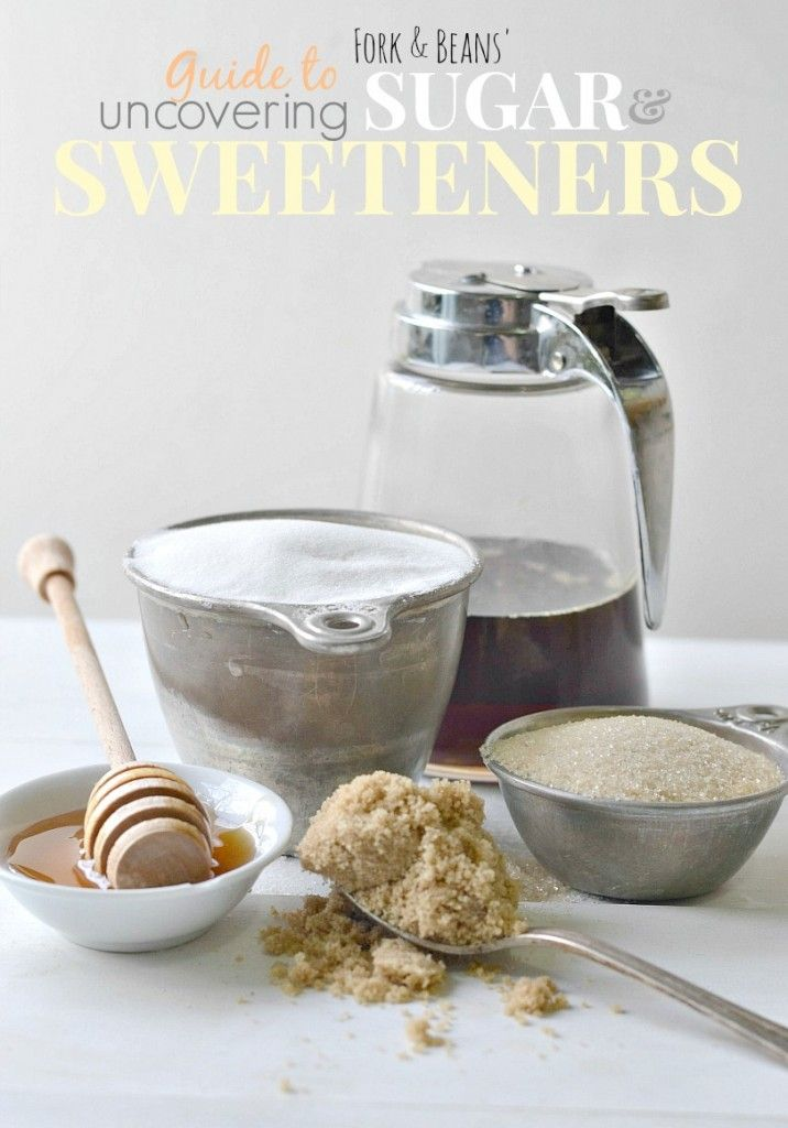 Guide to Sugar & Sweeteners - Fork & Beans
