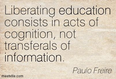paulo freire 'banking' concept of education Educational banking it is from this kind of didactic teaching that freire draws his metaphor of banking as a concept of banking education seeks to.